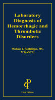 Laboratory Diagnosis of Hemorrhagic and Thrombotic Disorders Cover